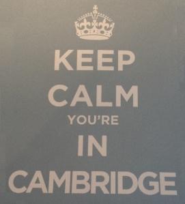 Keep Calm.You're in Cambridge