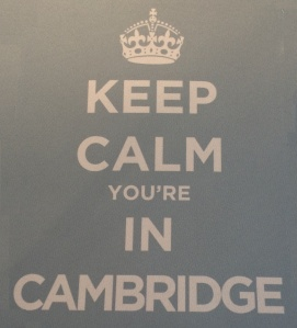 Keep Calm.You're in Cambridge